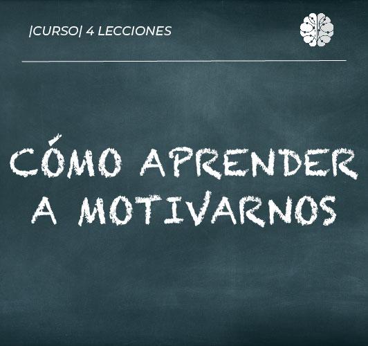 Cómo aprender a motivarnos